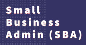 Small Business Admin (SBA)  resources for COVID-19