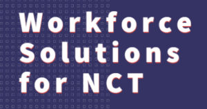Workforce Solutions for NCT COVID-19 resources
